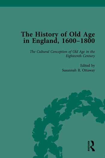 The History of Old Age in England, 1600-1800, Part I book cover