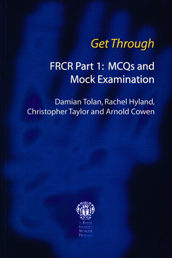 Get Through FRCR Part 1: MCQs and Mock Examination book cover