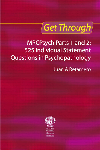 Get Through MRCPsych Parts 1 and 2: 525 individual statement questions in psychopathology book cover