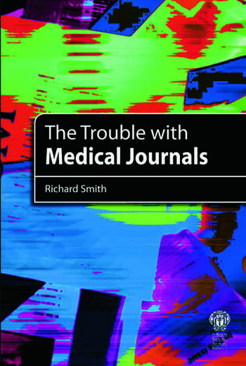 The Trouble with Medical Journals book cover
