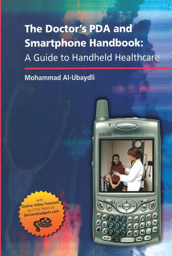 The Doctor's PDA and Smartphone Handbook: A Guide to Handheld Healthcare book cover