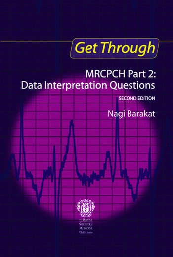 Get Through MRCPCH Part 2: Data Interpretation Questions, second edition book cover
