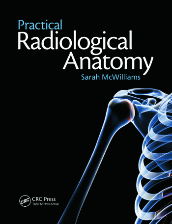 Practical Radiological Anatomy - CRC Press Book