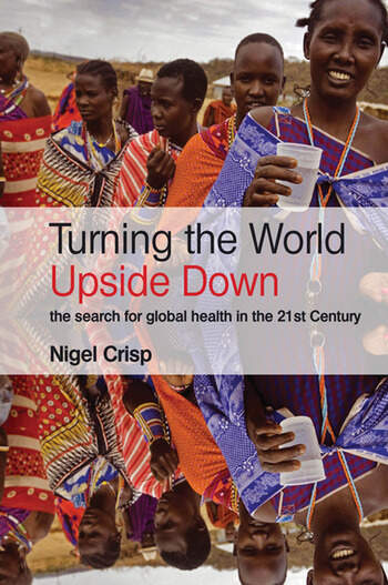 Turning the World Upside Down The search for global health in the 21st Century book cover