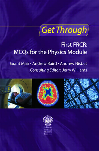 Get Through First FRCR: MCQs for the Physics Module book cover