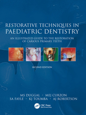 Restorative Techniques in Paediatric Dentistry An Illustrated Guide to the Restoration of Extensive Carious Primary Teeth book cover
