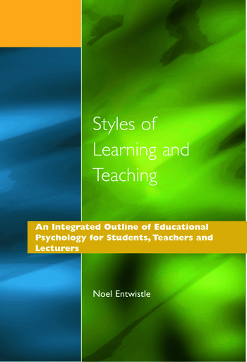 Styles of Learning and Teaching An Integrated Outline of Educational Psychology for Students, Teachers and Lecturers book cover