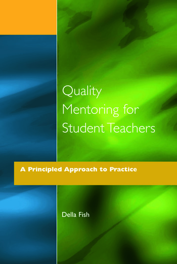 Quality Mentoring for Student Teachers A Principled Approach to Practice book cover
