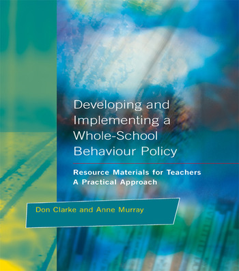 Developing and Implementing a Whole-School Behavior Policy A Practical Approach book cover