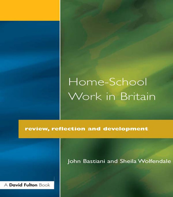 Home-School Work in Britain Review, Reflection, and Development book cover