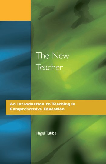 The New Teacher An Introduction to Teaching in Comprehensive Education book cover