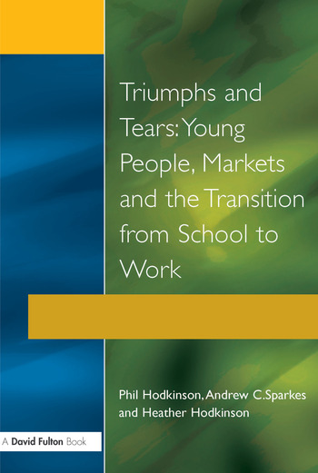 Triumphs and Tears Young People, Markets, and the Transition from School to Work book cover