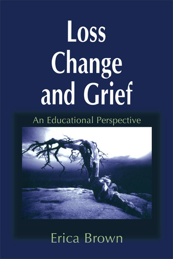 Loss, Change and Grief An Educational Perspective book cover