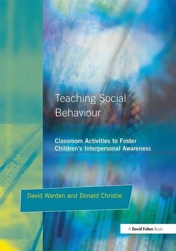 Teaching Social Behaviour Classroom Activities to Foster Children's Interpersonal Awareness book cover