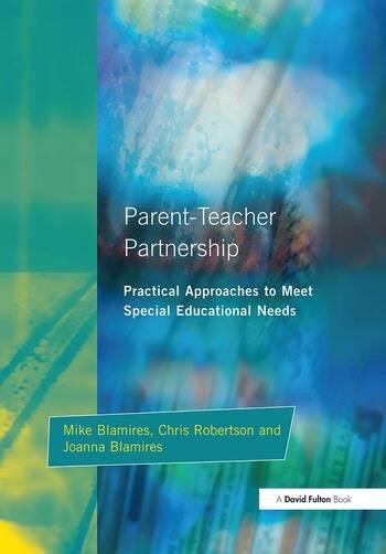 Parent-Teacher Partnership Practical Approaches to Meet Special Educational Needs book cover