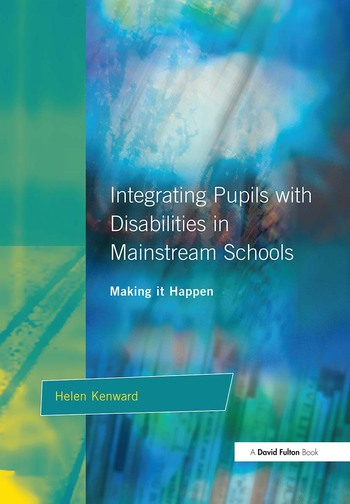 Integrating Pupils with Disabilities in Mainstream Schools Making It Happen book cover