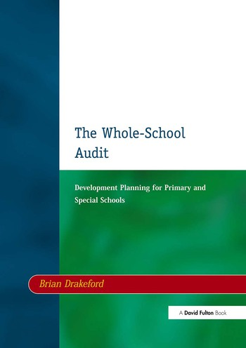 The Whole-School Audit Development Planning for Primary and Special Schools book cover