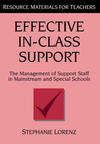 Effective In-Class Support The Management of Support Staff in Mainstream and Special Schools book cover