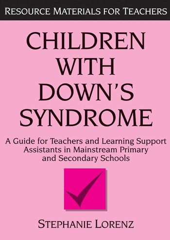 Children with Down's Syndrome A guide for teachers and support assistants in mainstream primary and secondary schools book cover