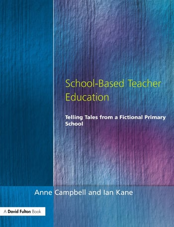School-Based Teacher Education Telling Tales from a Fictional Primary School book cover