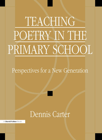 Teaching Poetry in the Primary School Perspectives for a New Generation book cover