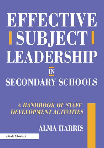 Effective Subject Leadership in Secondary Schools A Handbook of Staff Development Activities book cover