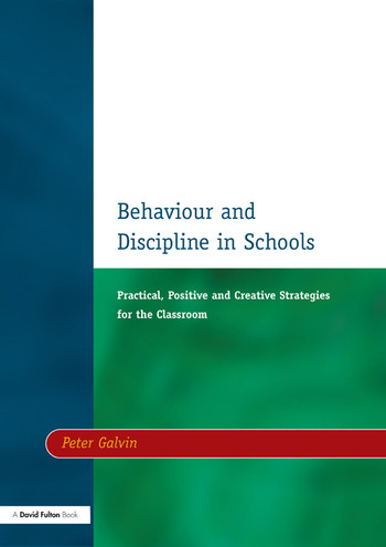 Behaviour & Discipline in Schools, Two Practical, Positive & Creative Strategies for the Class book cover
