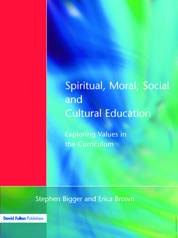 Spiritual, Moral, Social, & Cultural Education Exploring Values in the Curriculum book cover