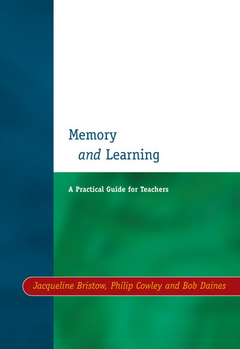 Memory and Learning A Practical Guide for Teachers book cover