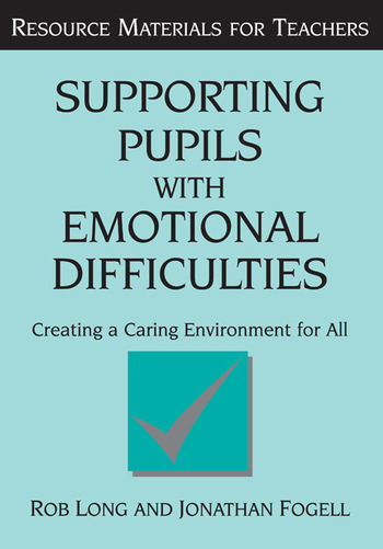 Supporting Pupils with Emotional Difficulties Creating a Caring Environment for All book cover