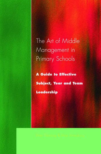 The Art of Middle Management in Secondary Schools A Guide to Effective Subject and Team Leadership book cover