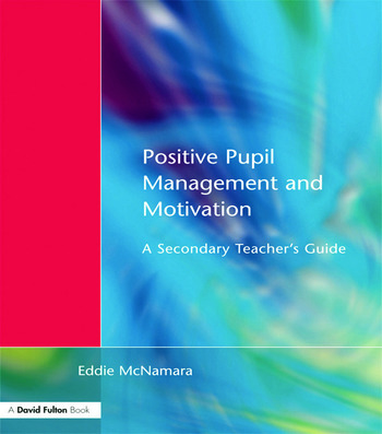 Positive Pupil Management and Motivation A Secondary Teacher's Guide book cover