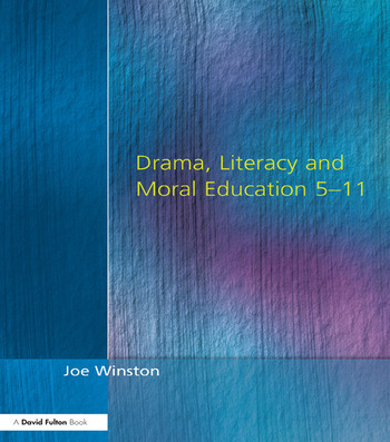 Drama, Literacy and Moral Education 5-11 book cover