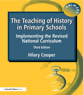 The Teaching of History in Primary Schools Implementing the Revised National Curriculum book cover