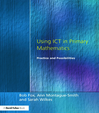 Using ICT in Primary Mathematics Practice and Possibilities book cover