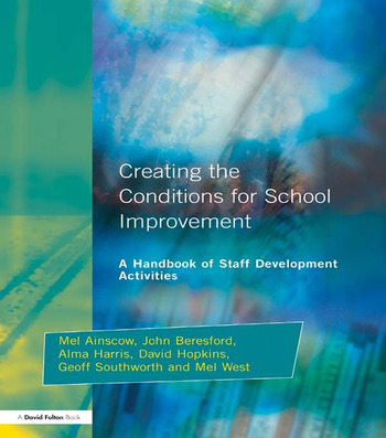 Creating the Conditions for School Improvement A Handbook of Staff Development Activities book cover