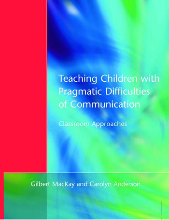 Teaching Children with Pragmatic Difficulties of Communication Classroom Approaches book cover