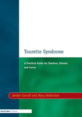 Tourette Syndrome A Practical Guide for Teachers, Parents and Carers book cover