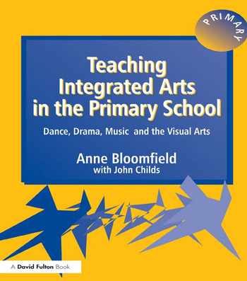 Teaching Integrated Arts in the Primary School Dance, Drama, Music, and the Visual Arts book cover