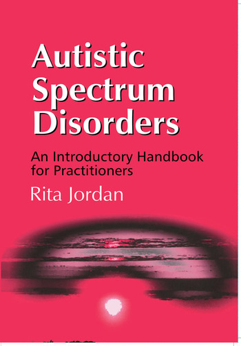Autistic Spectrum Disorders An Introductory Handbook for Practitioners book cover