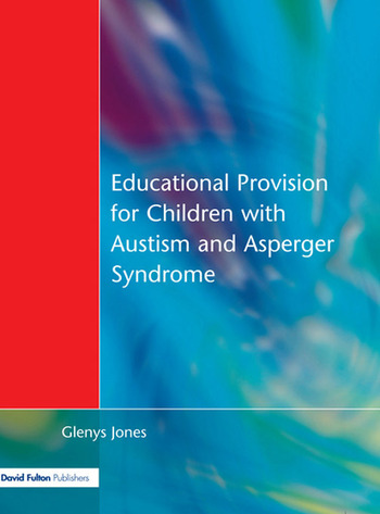 Educational Provision for Children with Autism and Asperger Syndrome Meeting Their Needs book cover
