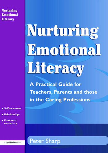 Nurturing Emotional Literacy A Practical for Teachers,Parents and those in the Caring Professions book cover