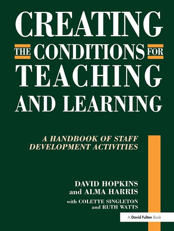 Creating the Conditions for Teaching and Learning A Handbook of Staff Development Activities book cover