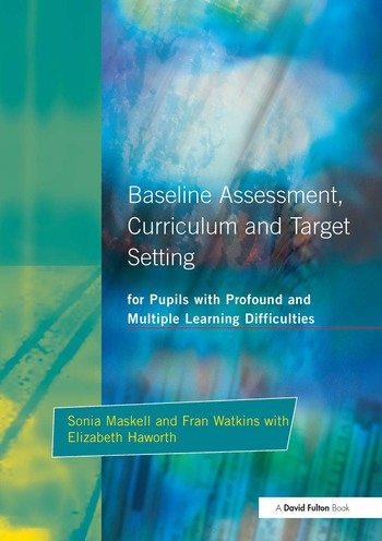 Baseline Assessment Curriculum and Target Setting for Pupils with Profound and Multiple Learning Difficulties book cover