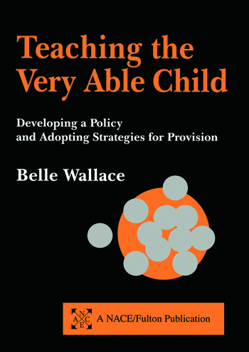 Teaching the Very Able Child Developing a Policy and Adopting Strategies for Provision book cover
