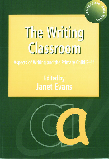 The Writing Classroom Aspects of Writing and the Primary Child 3-11 book cover