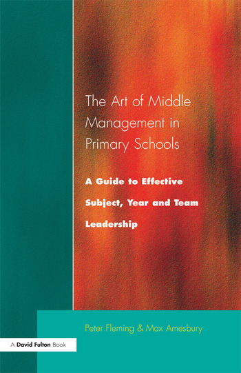 The Art of Middle Management A Guide to Effective Subject,Year and Team Leadership book cover