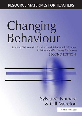 Changing Behaviour Teaching Children with Emotional Behavioural Difficulties in Primary and Secondary Classrooms book cover
