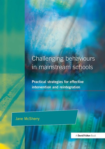 Challenging Behaviour in Mainstream Schools Practical Strategies for Effective Intervention and Reintegration book cover