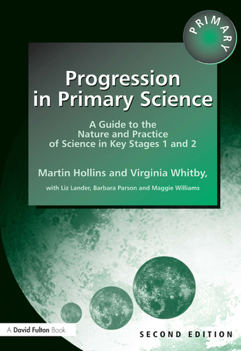 Progression in Primary Science A Guide to the Nature and Practice of Science in Key Stages 1 and 2 book cover